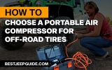 How to Choose a Portable Air Compressor For Off-Road Tires